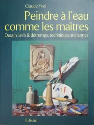 Claude Yvel: Peindre à l´huile comme les maîtres