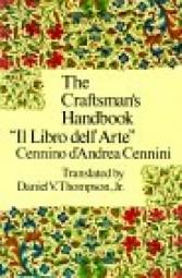 Cennino d´Andrea Cennini – The Craftsman´s Handbook