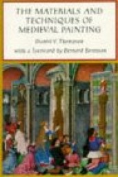 D.V. Thompson: The Materials and Techn. of Medieval Painting